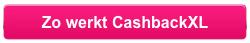 Zo werkt CashbackXL